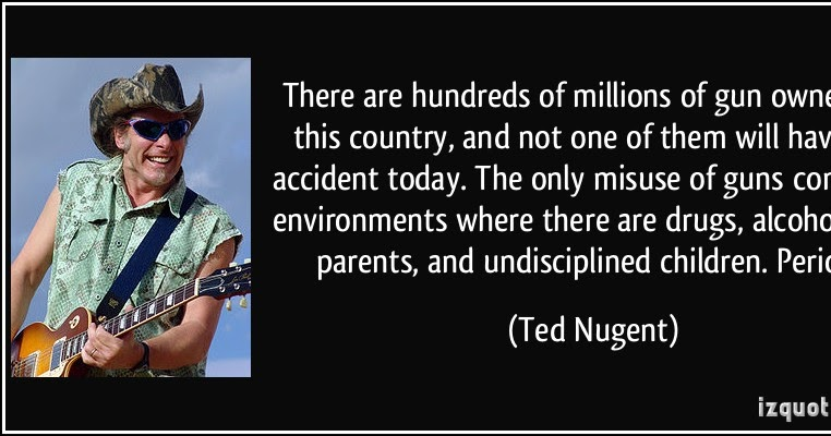 Unit 60 The Victims' Families For The Death Penalty TED NUGENT Mesmerizing Gun Control Quotes