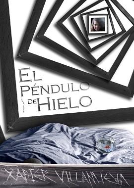 """Portada de """"El péndulo de hielo"""", del escritor navarro Xabier Villanueva"""