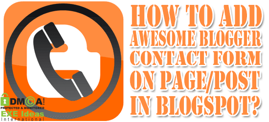 How To Add Awesome Blogger Contact Form On Page/Post In Blogspot?