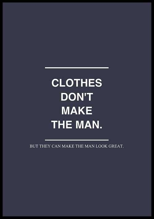 clothes make the man essay Directions: according to mark twain, clothes make the man write an essay  in which you discuss what you think twain meant by this.