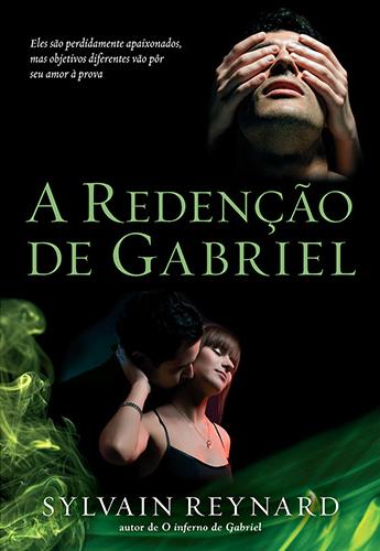 A Redenção de Gabriel, Vol. 03 - Trilogia O inferno de Gabriel [Sylvain Reynard]