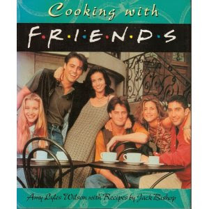 Cooking with Friends cookbook from the TV series