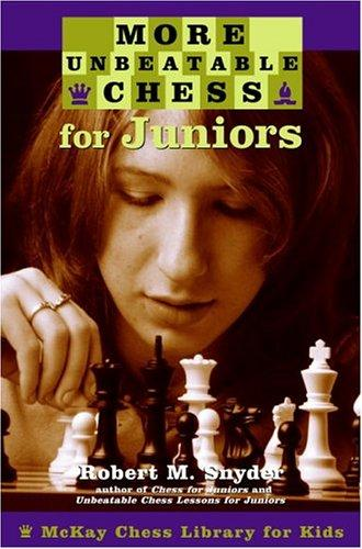 More Unbeatable Chess for Juniors
