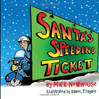 http://www.amazon.com/Santas-Speeding-Ticket-Mark-Newhouse/dp/1517448891/ref=la_B001K8Z7YU_1_7?s=books&ie=UTF8&qid=1445151913&sr=1-7