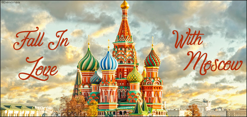 Fall In Love With Moscow