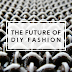 the future of DIY fashion?