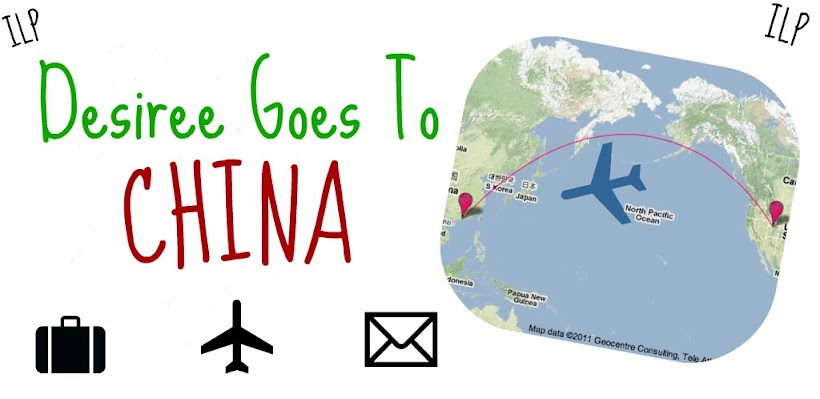 Desiree Goes to China!
