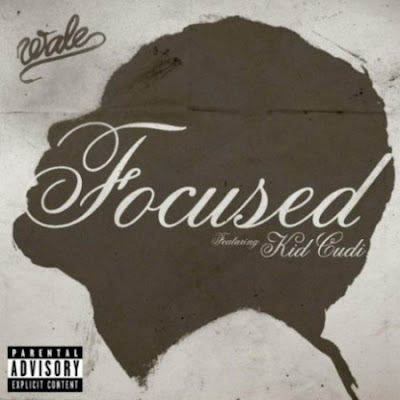 Wale Ft. Kid Cudi - Focused Lyrics