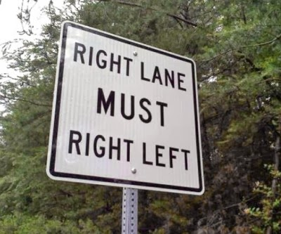 http://www.funnysigns.net/right-lane-must-right-left/