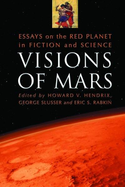 "marooned  science fiction amp fantasy books on mars essay ""where  im still reading my way through visions of mars essays on the red planet in fiction and science mcfarland  an academic volume which examines the"