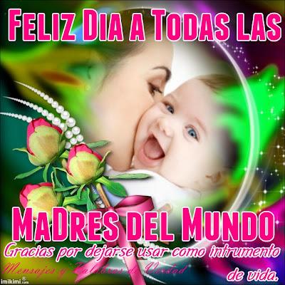 Felicidades a todas las Madres del Mundo