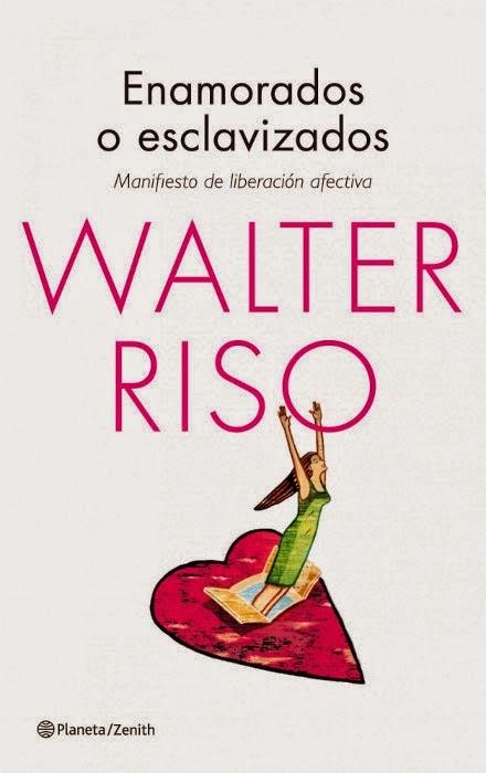 Enamorados o Esclavizados de Walter Riso