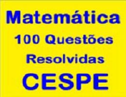 CURSOONLINE COM O PROFESSOR JOSELIAS - 100 QUESTÕES DRESOLVIDAS DE MATEMÁTICA - CESPE  - PRF