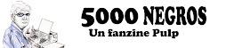 5000 Negros Fanzine