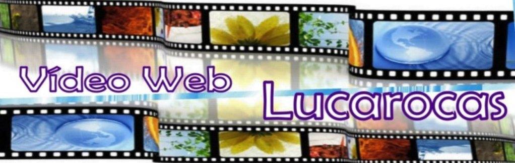 Vídeo Web Lucarocas