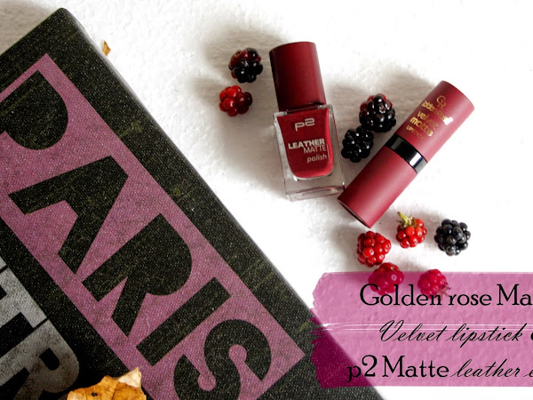 REVIEW | Golden Rose Matte Velvet lipstick & P2 Matte Leather effect nailpolish
