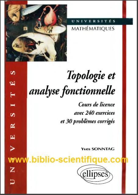 Livre : Topologie et analyse fonctionnelle - Cours de Licence avec 240 exercices et problèmes corrigés