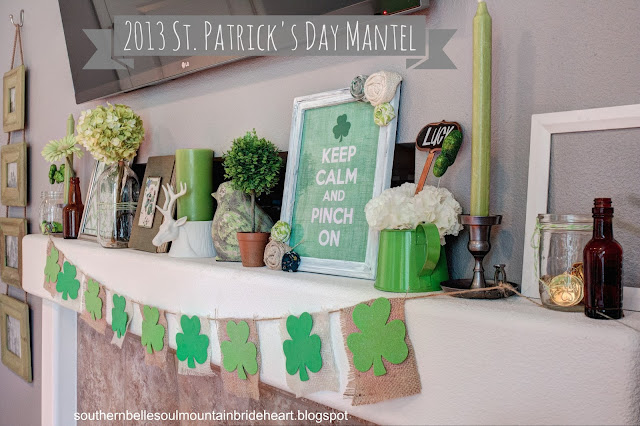 *Dont* Kiss Me, Im only a *1/4* Irish (DIY St Patricks Day Mantel)