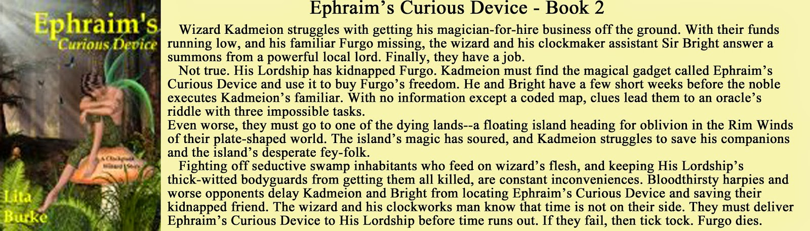 http://www.amazon.com/Ephraims-Curious-Device-Clockpunk-Wizard-ebook/dp/B00ARO6OQS/ref=sr_1_5?ie=UTF8&qid=1408529073&sr=8-5&keywords=lita+burke