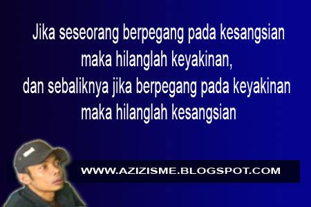 Jika seseorang berpegang pada kesangsian maka hilanglah keyakinan, dan sebaliknya jika berpegang pada keyakinan maka hilanglah kesangsian