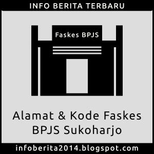 Alamat dan Kode Faskes BPJS Sukoharjo