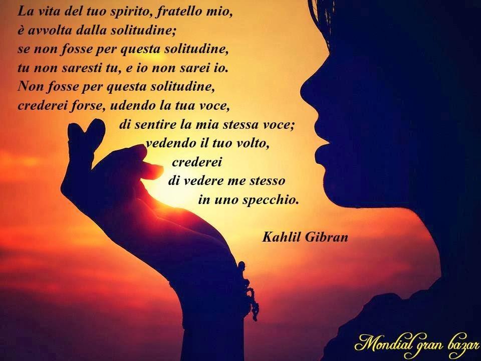 La Verita E Coraggio Aforisma Sulla Solitudine Di Kahlil Gibran