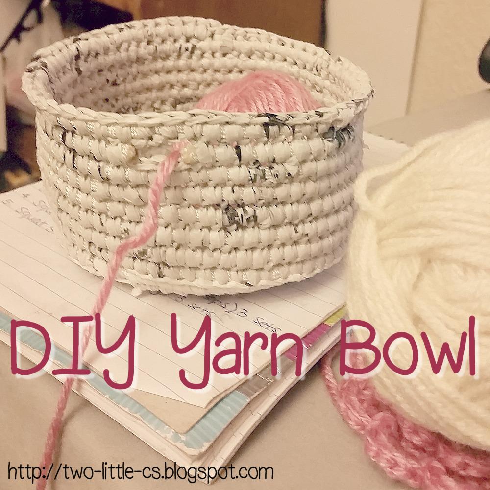 Two Little C\'s: DIY Yarn Bowl Tutorial Pattern