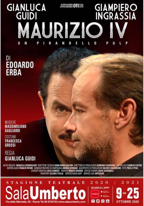 """""""MAURIZIO IV"""" REGIA DI GIANLUCA GUIDI"""