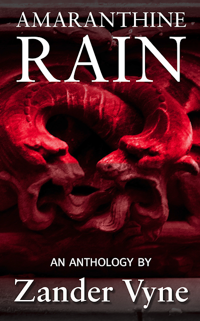Amaranthine Rain and Anthology by Zander Vyne