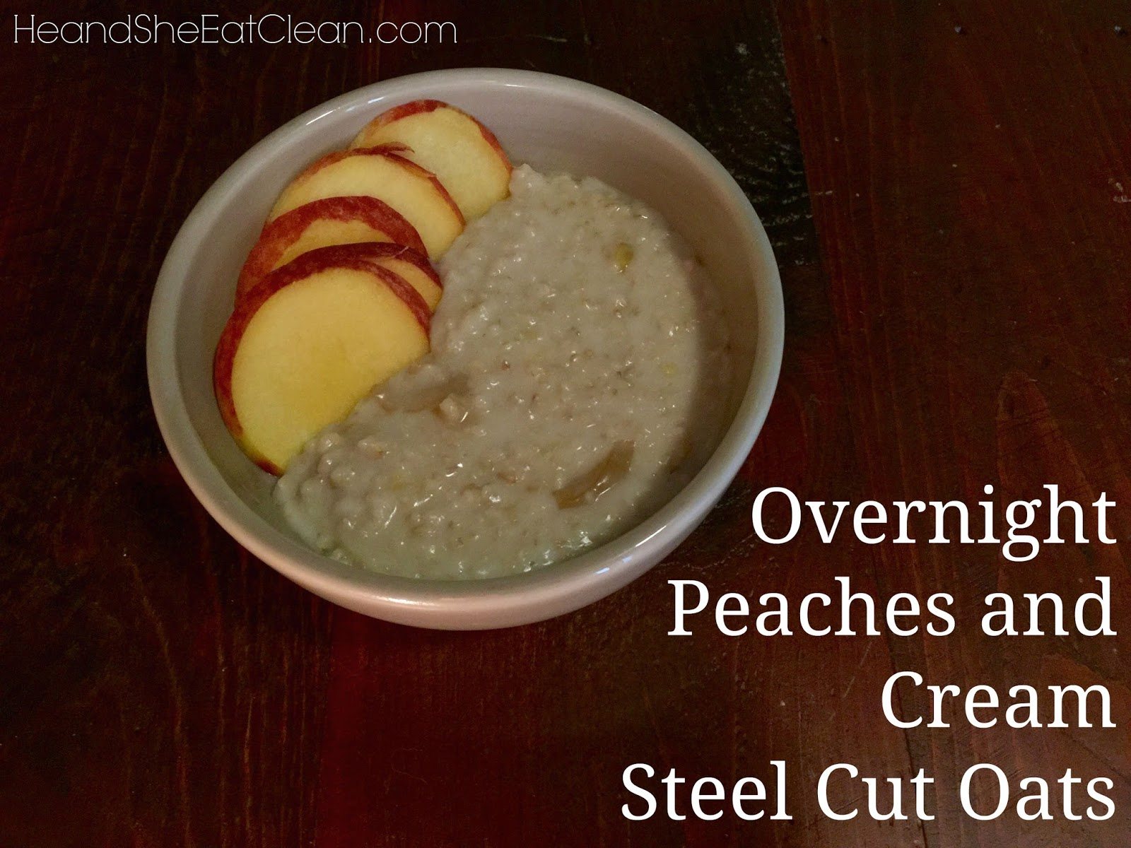 Overnight Peaches and Cream Steel Cut Oats
