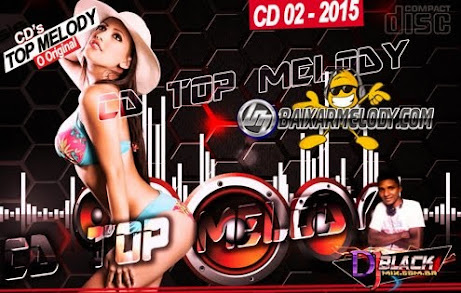 Novo Cd Top Melody O Original 2015 Vol. 02