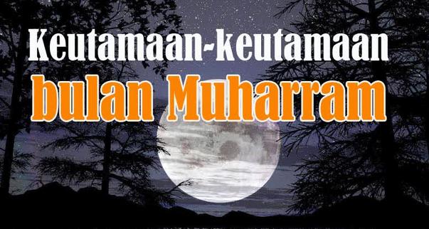 Keutamaan Kemuliaan Bulan Muharram