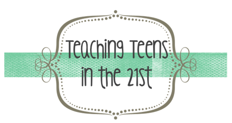 Teaching Teens in the 21st