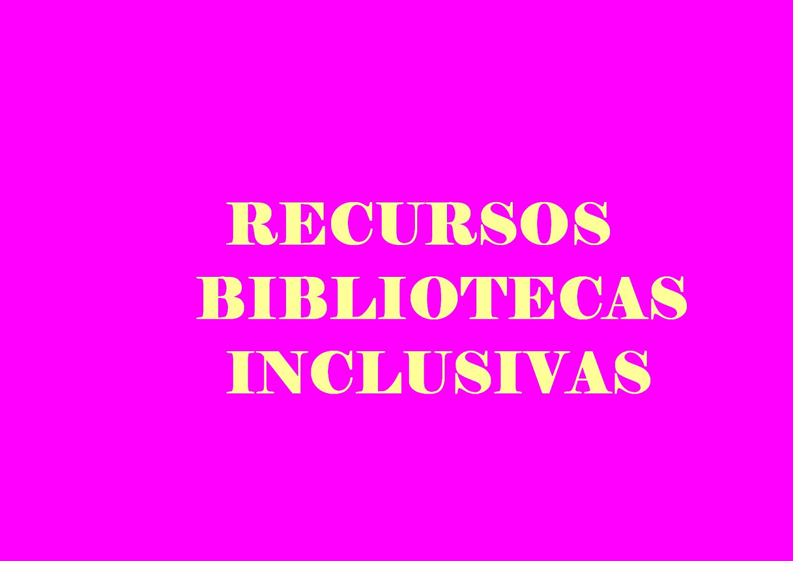 BIBLIOTECAS INCLUSIVAS