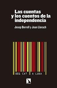 Los más Vendidos: Número 4. Las cuentas y los cuentos de la independencia, de Josep Borrell y Joan Llorach.