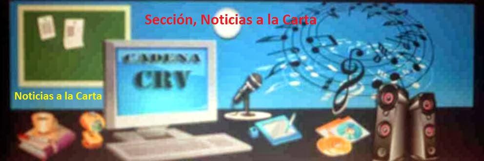 Cadena Radiofónica Virtual CRV - Noticias a la carta
