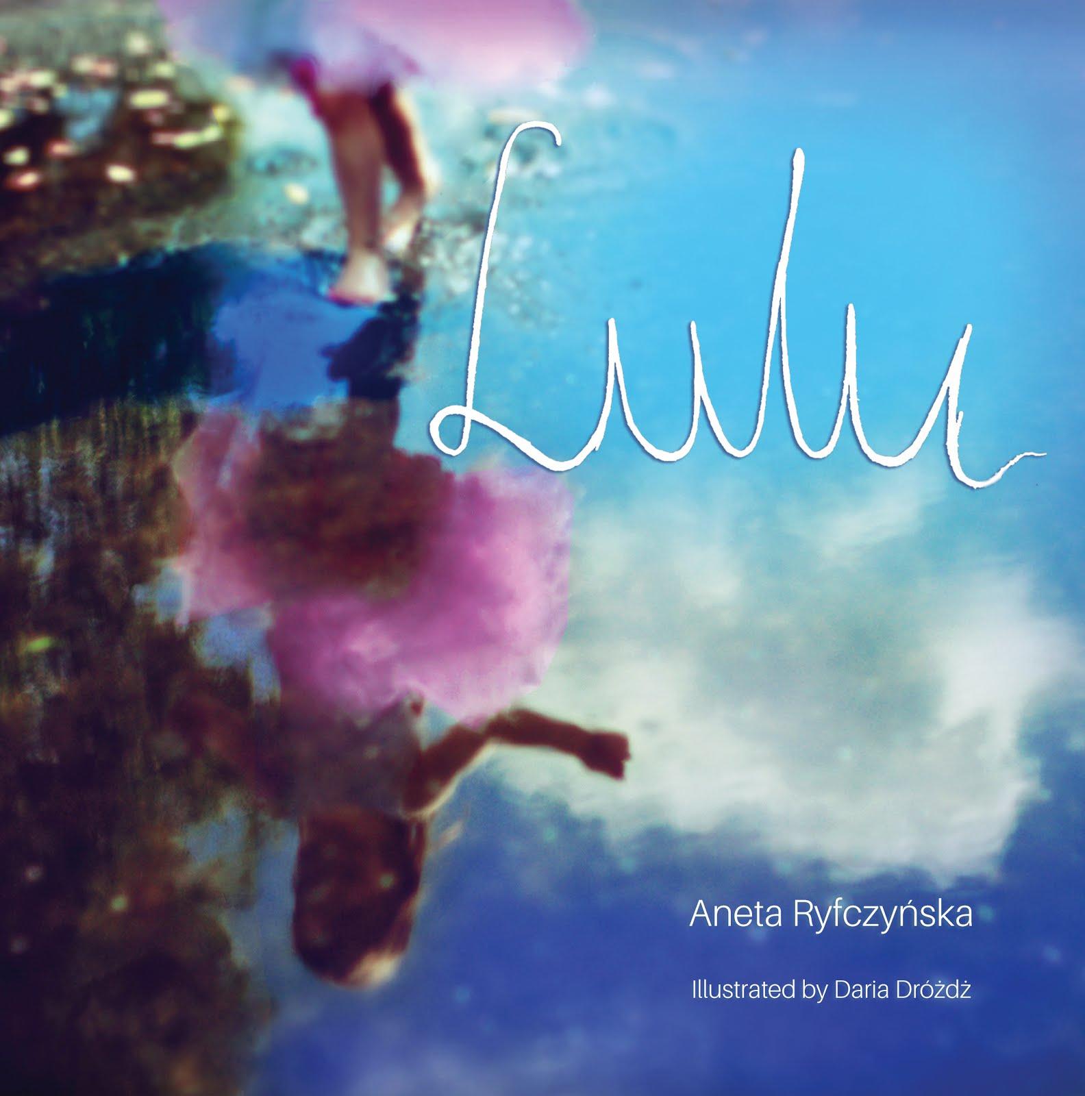 Lulu książka dla dzieci i dorosłych autorstwa Anety Ryfczyńskiej