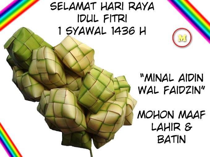 Selamat Hari Raya Idul Fitri 1436H - Mohon Maaf Lahir Batin