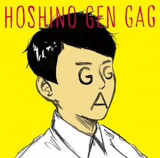 Gen Hoshino 星野源 - Gag ギャグ