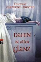 http://www.randomhouse.de/Paperback/Dahin-ist-aller-Glanz/Rosemary-Clement-Moore/e451738.rhd