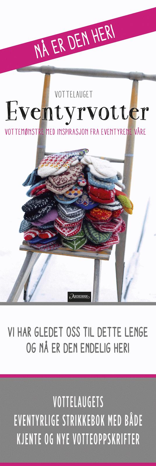 Som medlem av Vottelauget er eg en del av strikkeboka Eventyrvotter (Aschehoug Forlag)