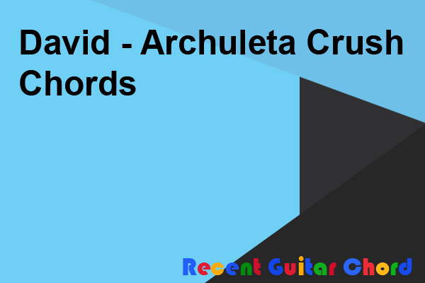 David - Archuleta Crush Chords
