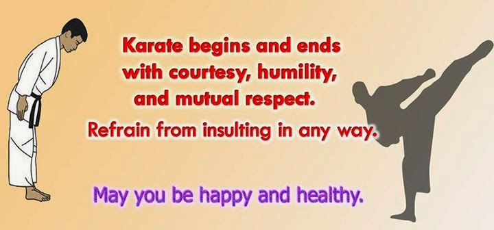 Karate begins and ends with courtesty, humility, and mutual respecty.