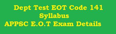 Dept Test EOT Code 141 Syllabus - APPSC E.O.T Exam Details