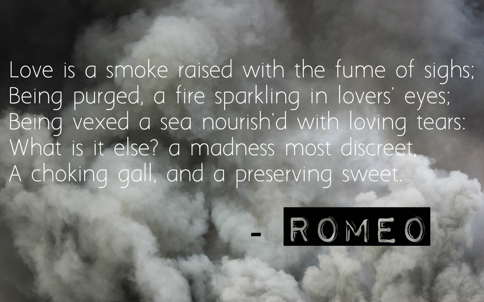 Charming This Is A Famous Definition Of Love From The Master Playwright Through His  Character Romeo. It Starts By Saying That Love Is A Smoke That Rises From  The ...