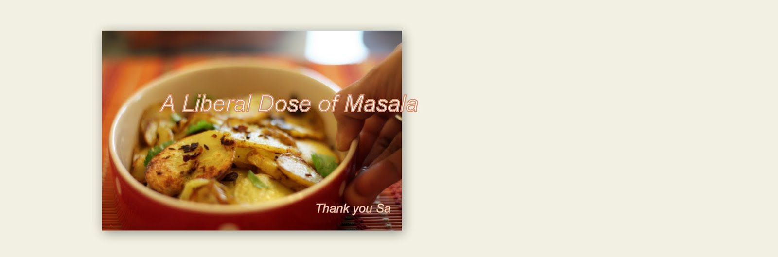 A Liberal dose of MASALA.
