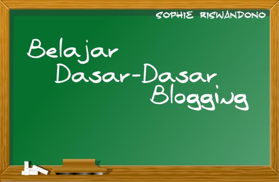 Belajar Dasar-Dasar Blogging