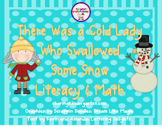 http://www.teacherspayteachers.com/Product/There-Was-a-Cold-Lady-Who-Swallowed-Some-Snow-Literacy-and-Math-189385