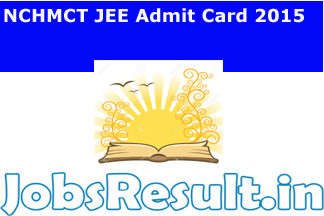 NCHMCT JEE Admit Card 2015