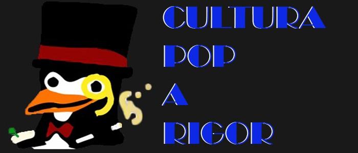 Cultura Pop A Rigor